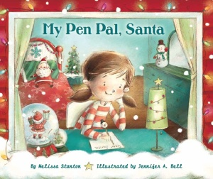 My Pen Pal, Santa | by Melissa Stanton, illustrated by Jennifer A  Bell